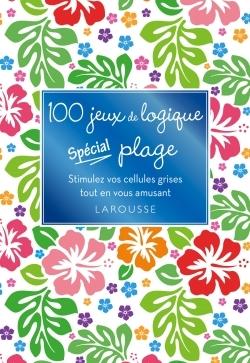 100 JEUX DE LOGIQUE SPECIAL PLAGE