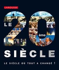 LE XXE SIECLE - LE SIECLE OU TOUT A CHANGE !