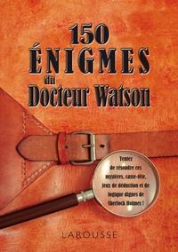 150 ENIGMES DU DOCTEUR WATSON