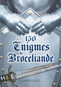 150 ENIGMES DE BROCELIANDE