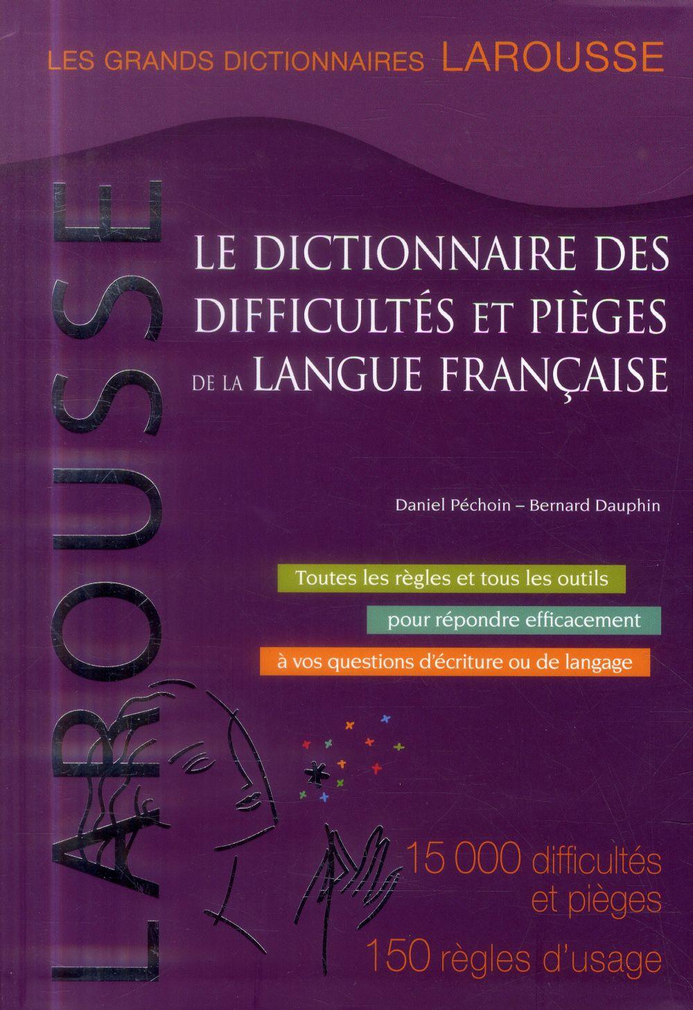 Grand dictionnaire des difficultes et pieges de la langue francaise