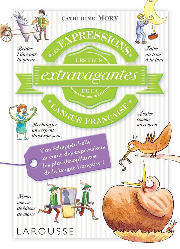 Les expressions les plus extravagantes de la langue francaise
