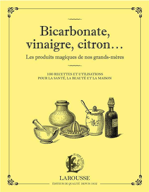 BICARBONATE, VINAIGRE, CITRON... LES PRODUITS MAQIQUES DE NOS GRANDS-MERES