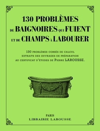 130 PROBLEMES DE BAIGNOIRES QUI FUIENT ET DE CHAMPS A LABOURER