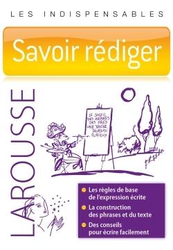 SAVOIR REDIGER - LES INDISPENSABLES LAROUSSE