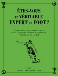 ETES-VOUS UN VERITABLE EXPERT EN FOOT ?