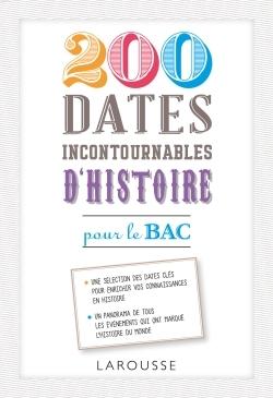 200 DATES INCONTOURNABLES D'HISTOIRE POUR LE BAC