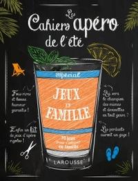 LES CAHIERS APERO DE L'ETE JEUX EN FAMILLE