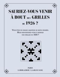 SAURIEZ-VOUS VENIR A BOUT DES GRILLES DE 1926 ?