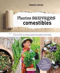 PLANTES SAUVAGES COMESTIBLES - CUEILLIR LA NATURE PARMI LES PRES ET LES BOIS