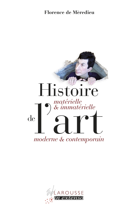 HISTOIRE MATERIELLE ET IMMATERIELLE DE L'ART MODERNE ET CONTEMPORAIN