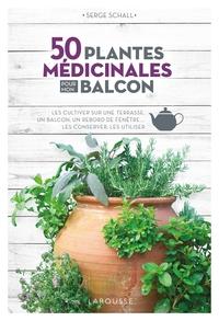 50 PLANTES MEDICINALES POUR MON BALCON