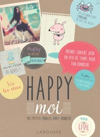 HAPPY MOI ! - MES PETITES PHRASES PORTE-BONHEUR