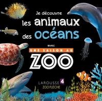 JE DECOUVRE LES ANIMAUX DES OCEANS AVEC UNE SAISON AU ZOO