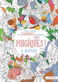 MON CAHIER DE COLORIAGES MAGIQUES, TRES MAGIQUES ! LES ANIMAUX
