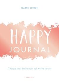 HAPPY JOURNAL - CHAQUE JOUR, ECRIRE POUR SOI, ECRIRE SUR SOI
