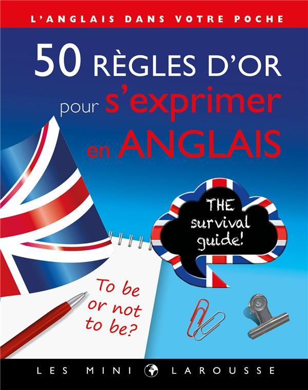 50 REGLES D'OR POUR S'EXPRIMER EN ANGLAIS