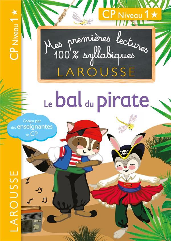 Premieres lectures larousse 100 % syllabiques - le bal du pirate
