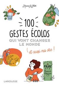 100 GESTES ECOLOS QUI VONT CHANGER LE MONDE