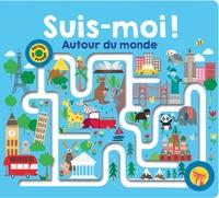 SUIS-MOI ! AUTOUR DU MONDE