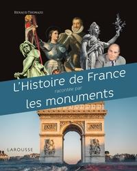 L' HISTOIRE DE FRANCE RACONTEE PAR LES MONUMENTS