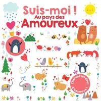 SUIS-MOI AU PAYS DES AMOUREUX !