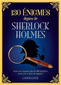 130 ENIGMES DIGNES DE SHERLOCK HOLMES