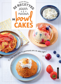 35 RECETTES PLAISIR & MINCEUR DE BOWL CAKES