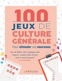 100 JEUX DE CULTURE GENERALE POUR STIMULER VOS NEURONES