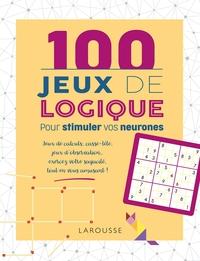 100 JEUX DE LOGIQUE POUR STIMULER VOS NEURONES