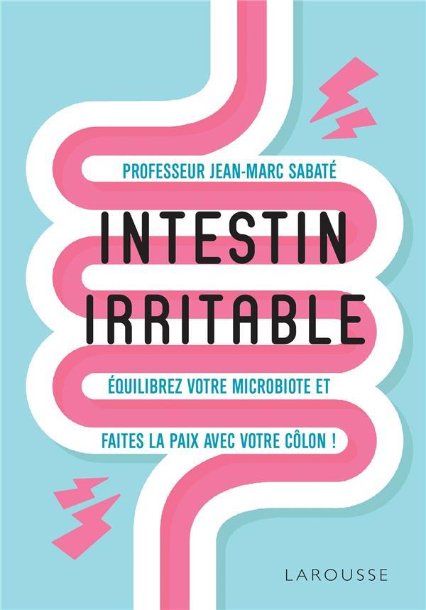 INTESTIN IRRITABLE - EQUILIBREZ VOTRE MICROBIOTE ET FAITES LA PAIX AVEC VOTRE COLON