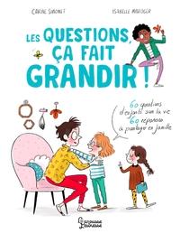 LES QUESTIONS, CA FAIT GRANDIR ! - 60 QUESTIONS D'ENFANTS SUR LA VIE - 60 REPONSES A PARTAGER EN FAM