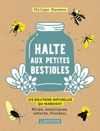 HALTE AUX PETITES BESTIOLES - MITES, MOUSTIQUES, CAFARDS, FOURMIS  LES SOLUTIONS NATURELLES QUI MARC