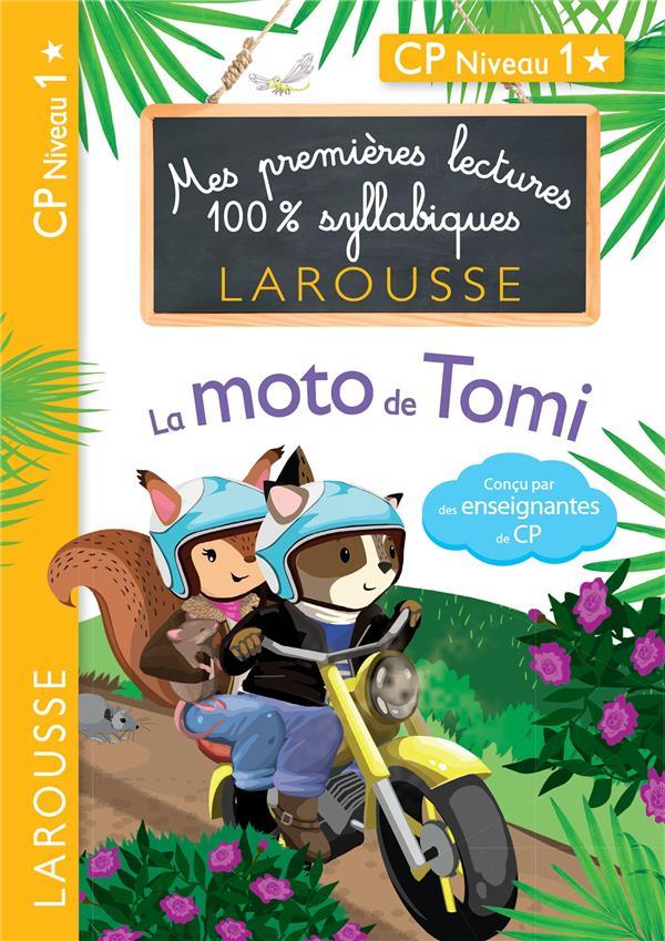Premieres lectures 100 % syllabiques larousse : la moto de tomi
