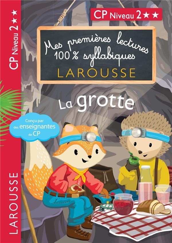 Premieres lectures 100 % syllabiques larousse : la grotte