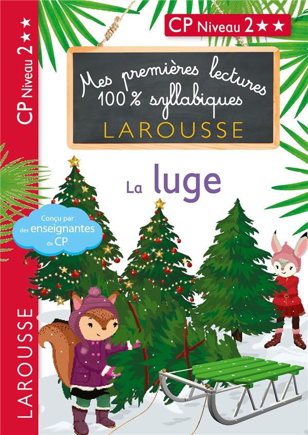 Premieres lectures 100 % syllabiques larousse : niveau 2 la luge