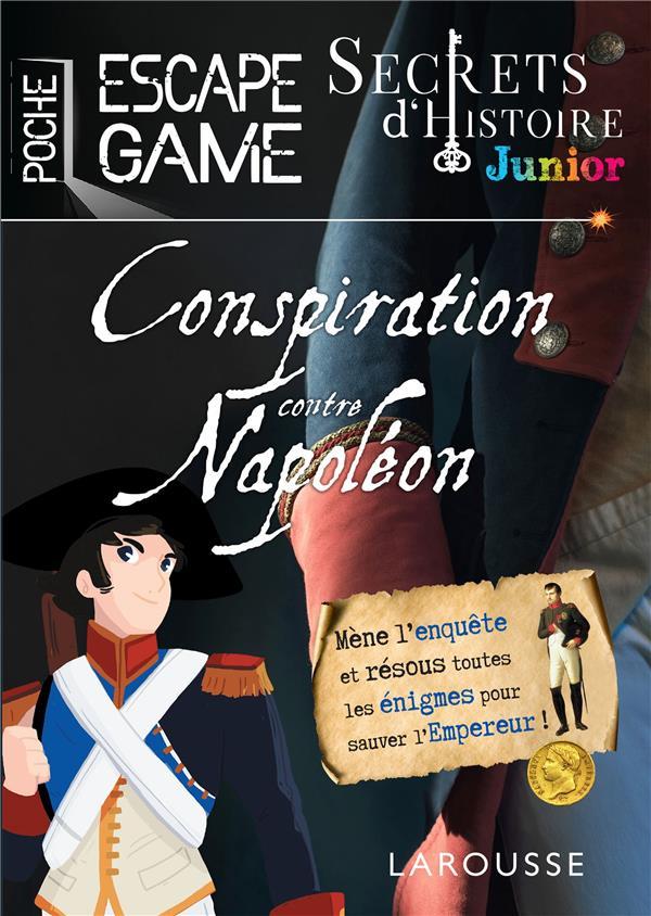 Secrets d'histoire junior - une conspiration contre napoleon ?