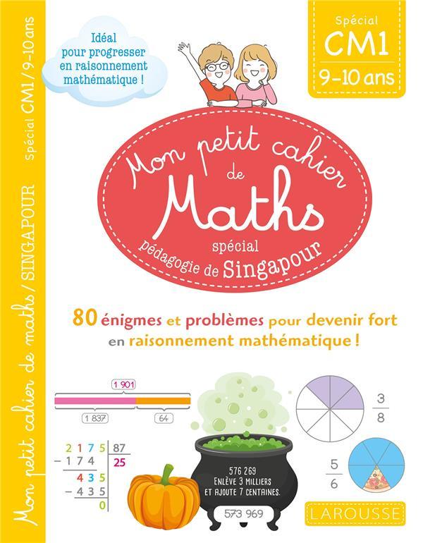 Mon petit cahier de maths - methode de singapour special cm1