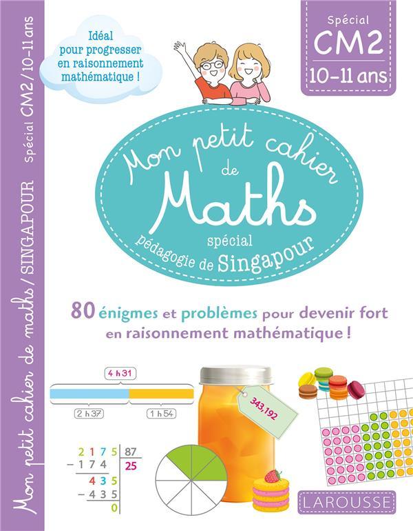 Mon petit de cahier de maths - methode de singapour special cm2