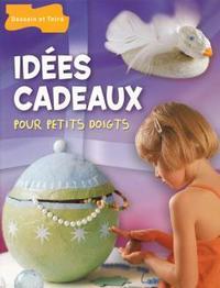 IDEES CADEAUX POUR PETITS DOIGTS