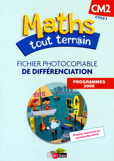 MATHS TOUT TERRAIN CM2 2010 FICHIER PHOTOCOPIABLE DE DIFFERENCIATION
