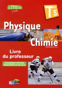 E.S.P.A.C.E. PHYSIQUE-CHIMIE SPECIFIQUE ET SPECIALITE TLE S 2012 LIVRE DU PROFESSEUR
