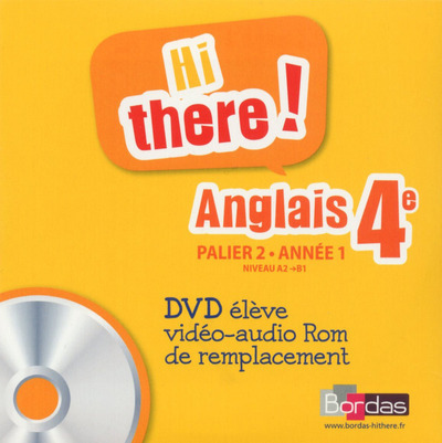 HI THERE ! ANGLAIS 4E 2014 DVD ELEVE VIDEO-AUDIO ROM DE REMPLACEMENT