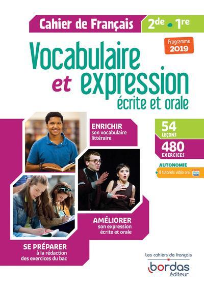 Vocabulaire et expression francais ecrite et orale 2de/1re 2019 - cahier d'exercices eleve