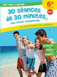 PRET POUR LA RENTREE ! 6E VERS LA 5E - 30 SEANCES DE 30 MINUTES MAXI POUR REVISER EFFICACEMENT