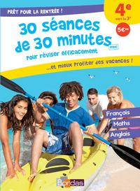 PRET POUR LA RENTREE ! 4E VERS LA 3E 30 SEANCES DE 30 MINUTES MAXI POUR REVISER EFFICACEMENT