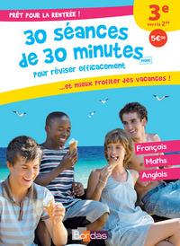 PRET POUR LA RENTREE ! 3E VERS LA 2DE 30 SEANCES DE 30 MINUTES MAXI POUR REVISER EFFICACEMENT