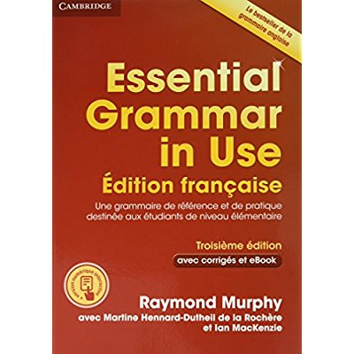 ESSENTIAL GRAMMAR IN USE AVEC CORRIGES ET EBOOK 3ED FRANCAISE