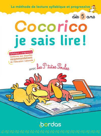 Cocorico je sais lire ! avec les p'tites poules - la methode de lecture syllabique et progressive