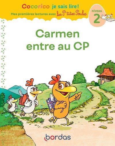 Carmen entre au cp - cocorico je sais lire ! mes premieres lectures avec les p'tites poules